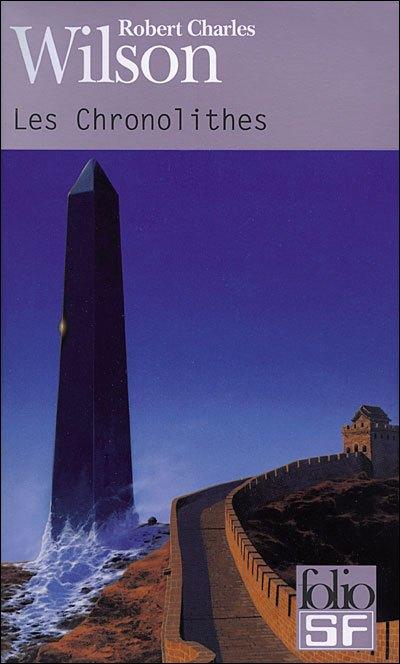 """Les Chronolithes"", de Robert Charles Wilson"
