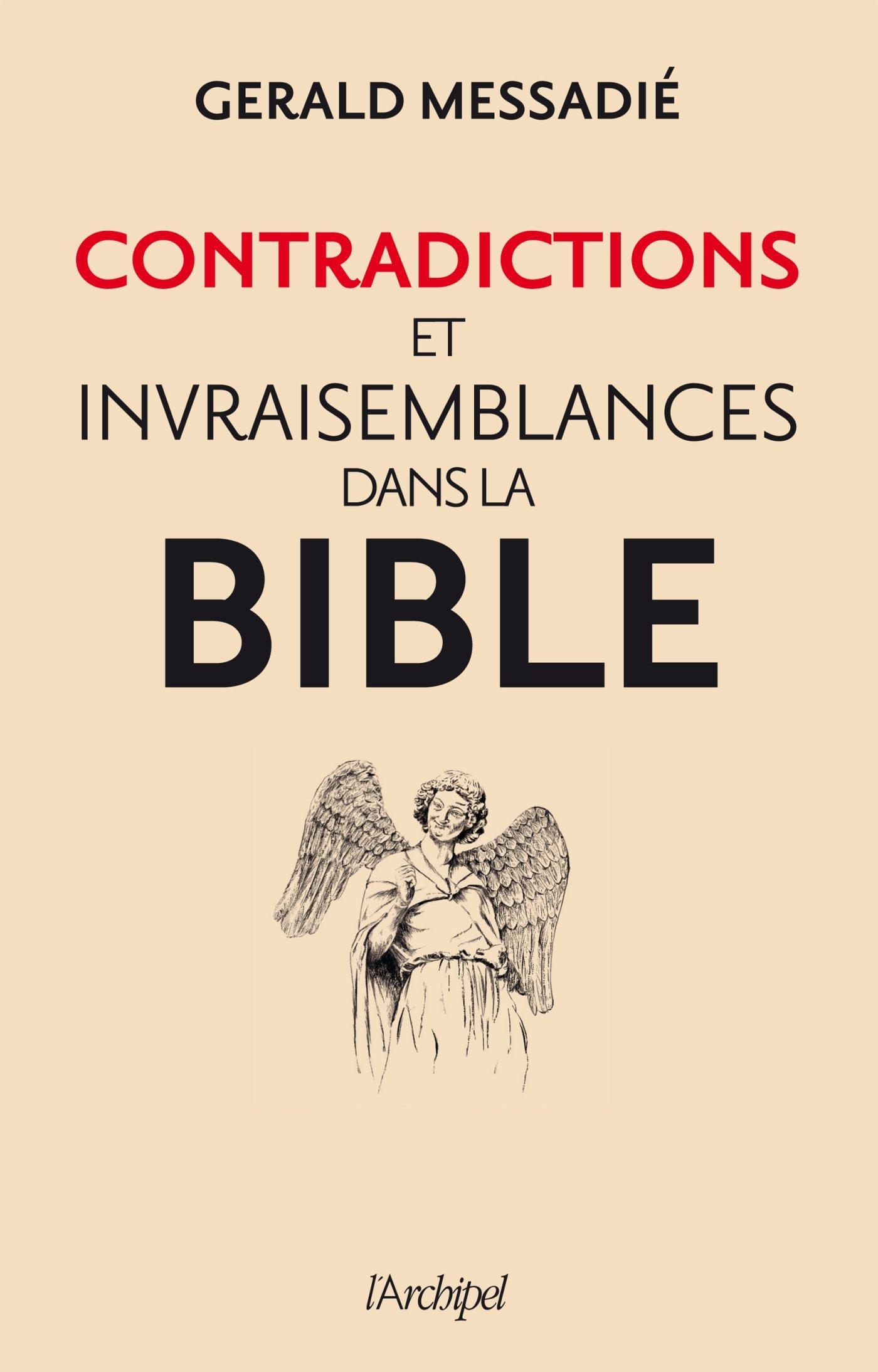 """""""Invraisemblances et contradictions dans la Bible"""", de Gerard Messadie"""