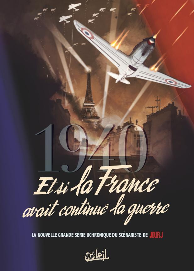 1940 – Et si la France avait continué la guerre?, tome 1