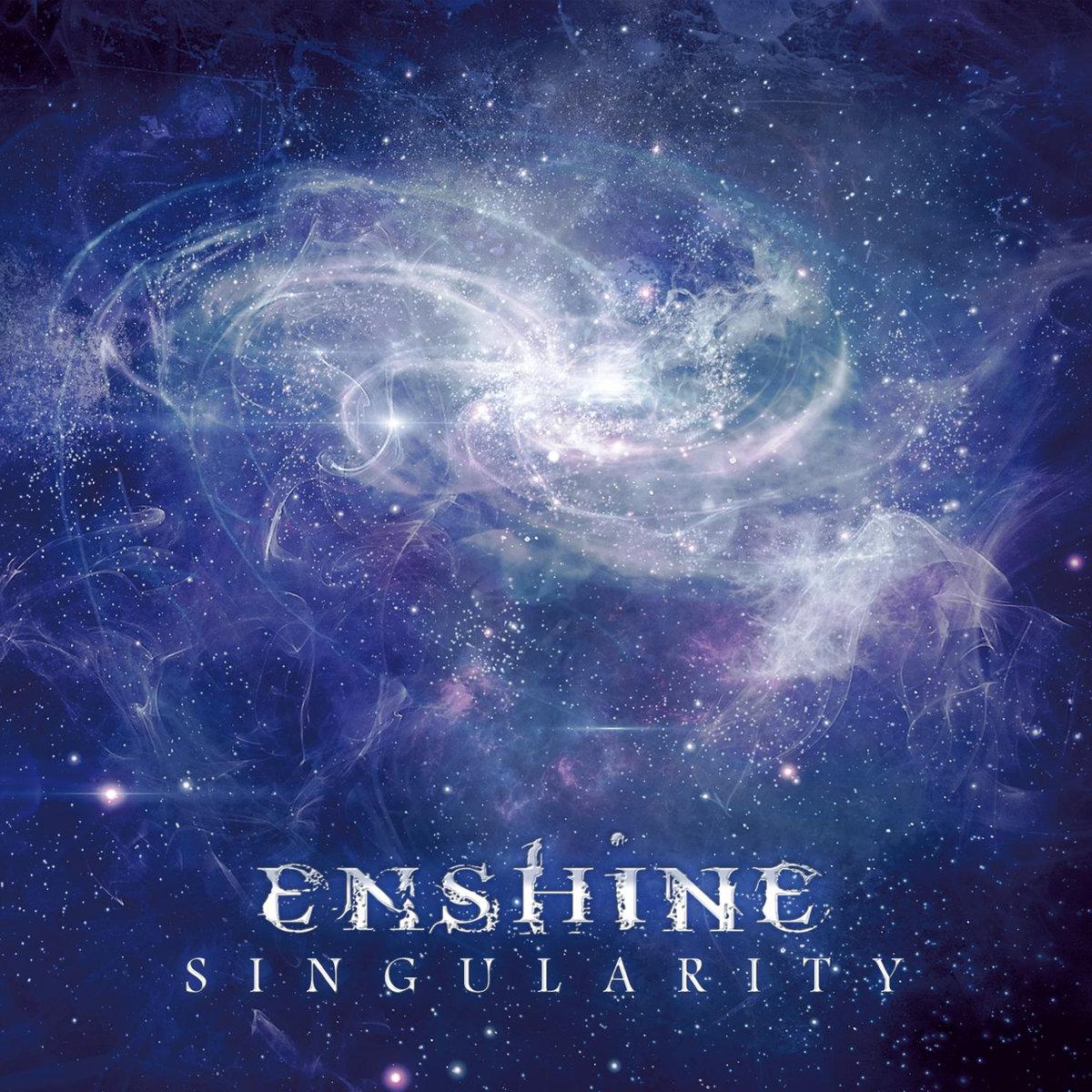 Enshine: Singularity