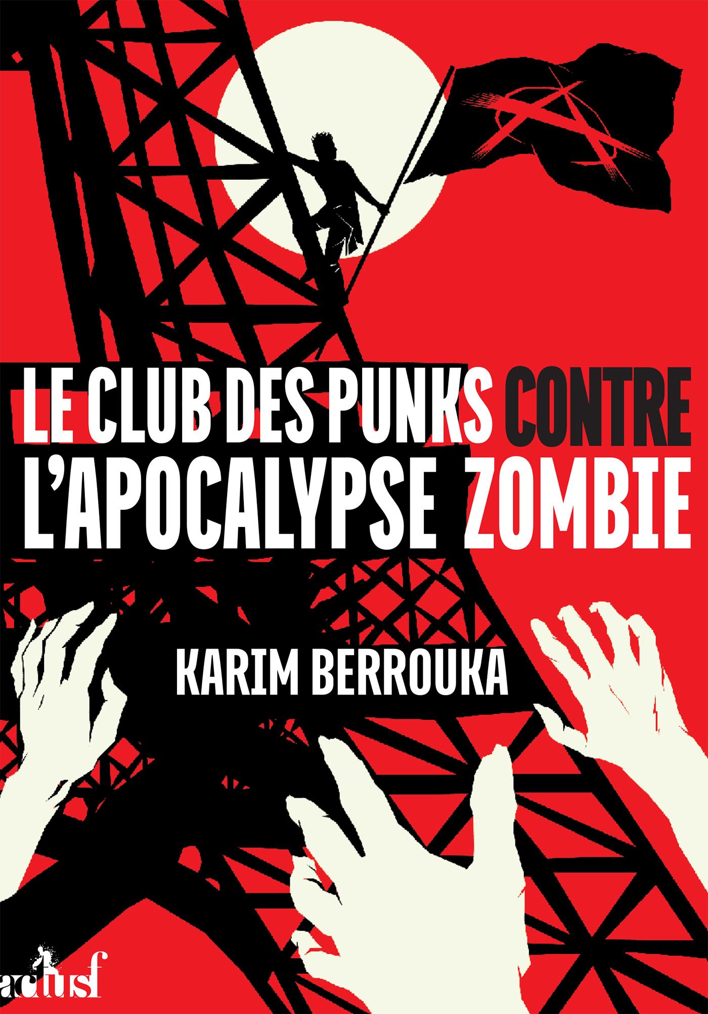 """""""Le club des punks contre l'Apocalypse zombie"""", de Karim Berrouka"""