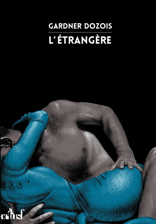 """""""L'Étrangère"""", de Gardner Dozois"""