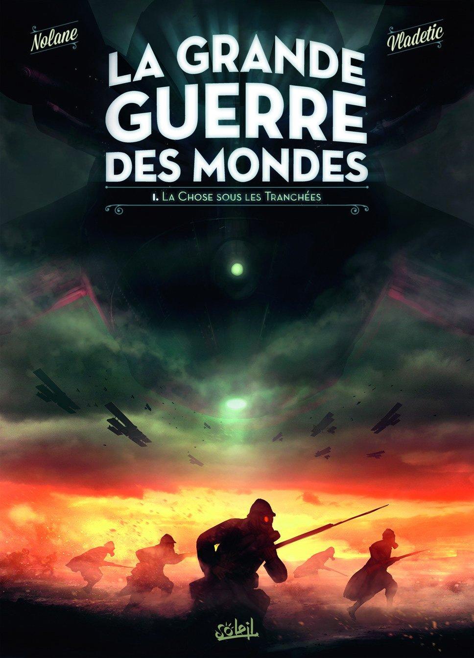 La Grande Guerre des mondes, tome 1
