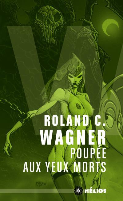 """""""Poupée aux yeux morts"""", de Roland C. Wagner"""