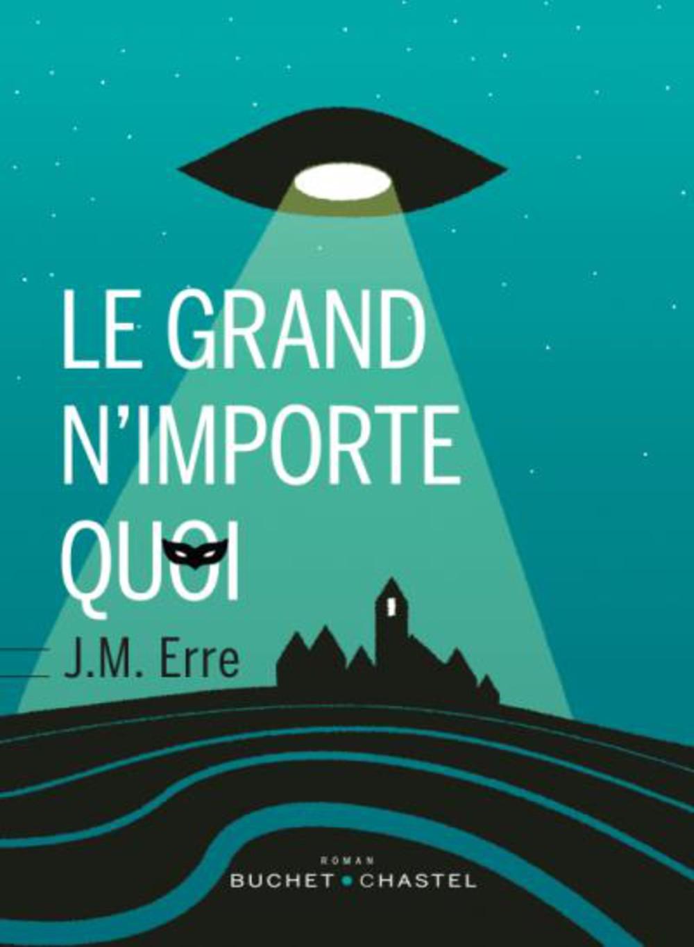 «Le Grand n'importe quoi», de J.M. Erre
