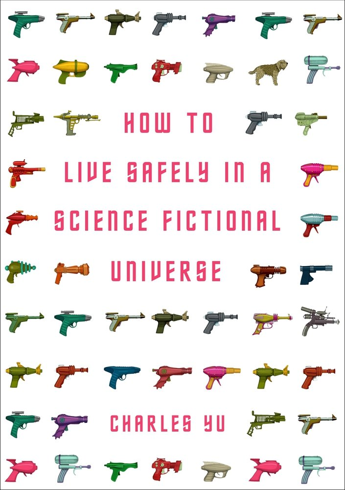 """""""How to Live Safely in a Science Fictional Universe"""", de Charles Yu"""
