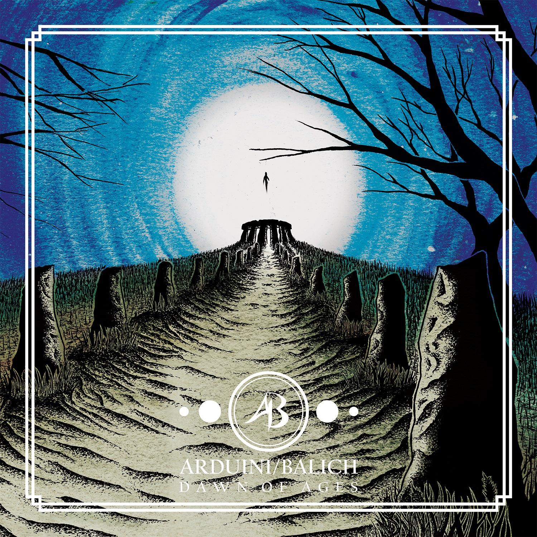 Arduini/Balich: Dawn of Ages