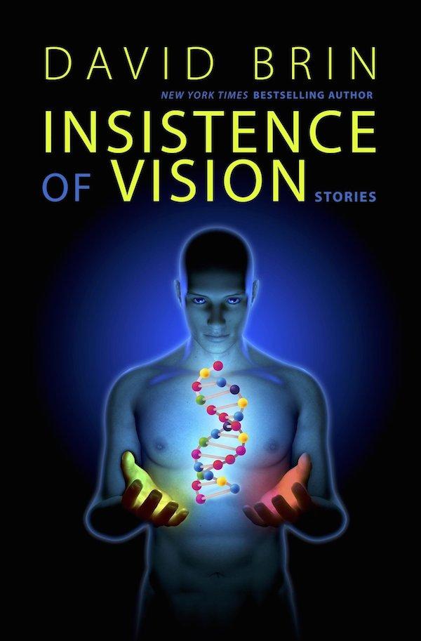 """Insistence of Vision"", de David Brin"