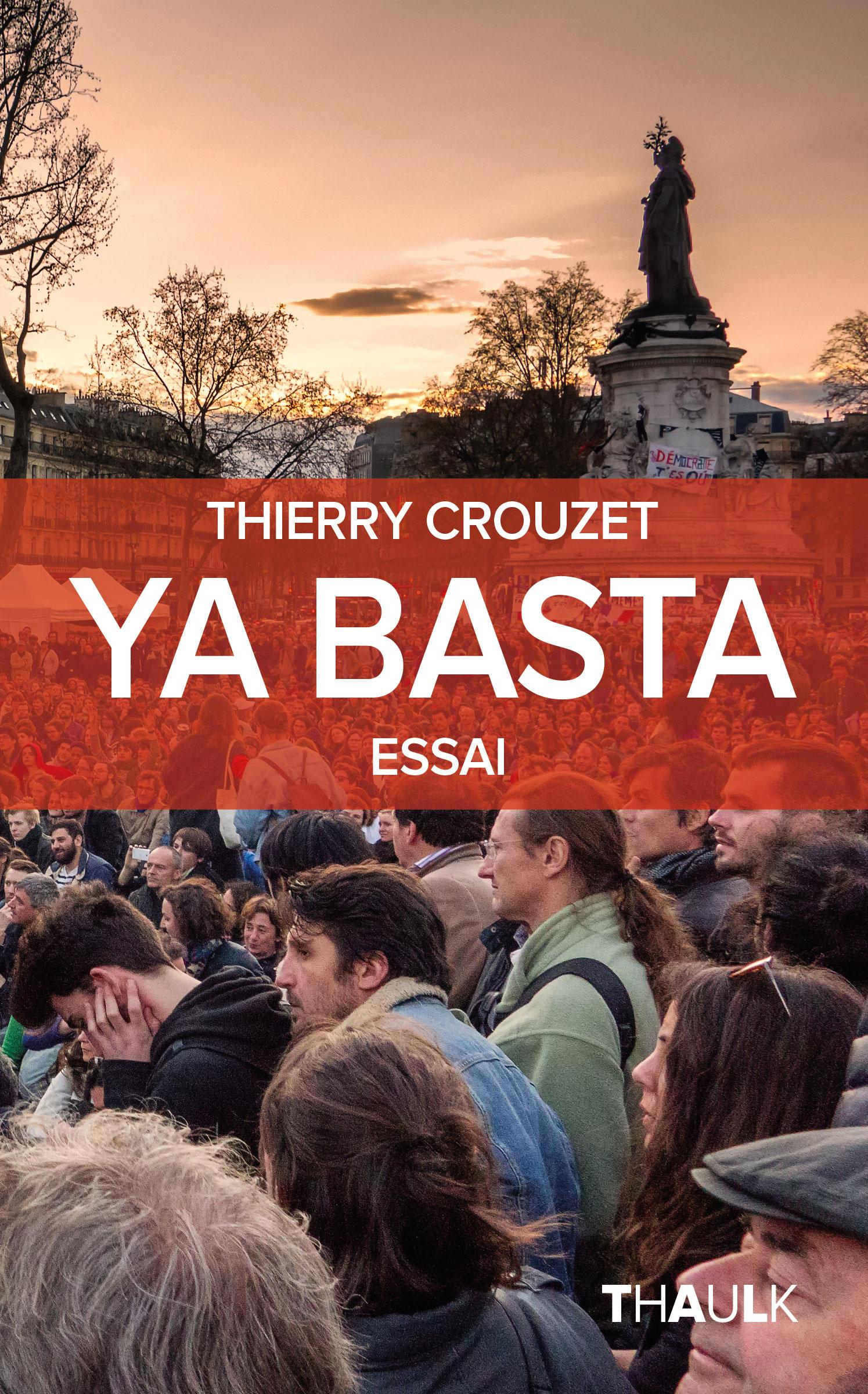 """""""Ya Basta!"""", de Thierry Crouzet"""