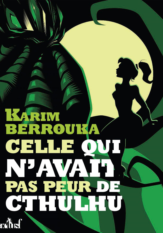 """""""Celle qui n'avait pas peur de Cthulhu"""", de Karim Berrouka"""