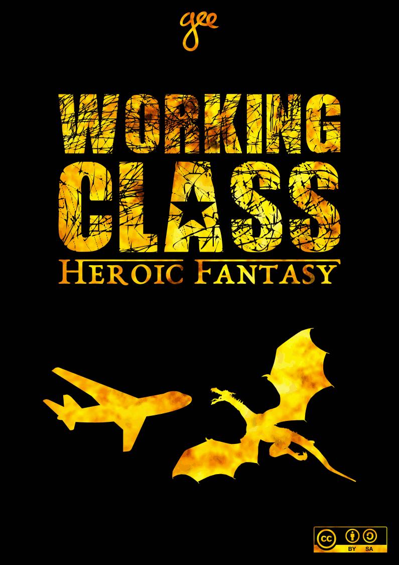 """""""Working Class Heroic Fantasy"""", de Gee"""