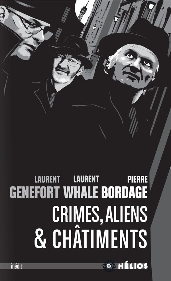 """""""Crimes, Aliens & Châtiments"""", de Pierre Bordage, Laurent Genefort et Laurent Whale"""