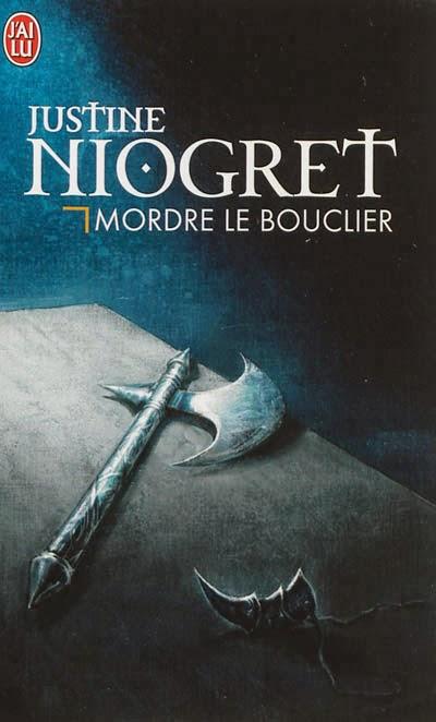 « Mordre le bouclier », de Justine Niogret