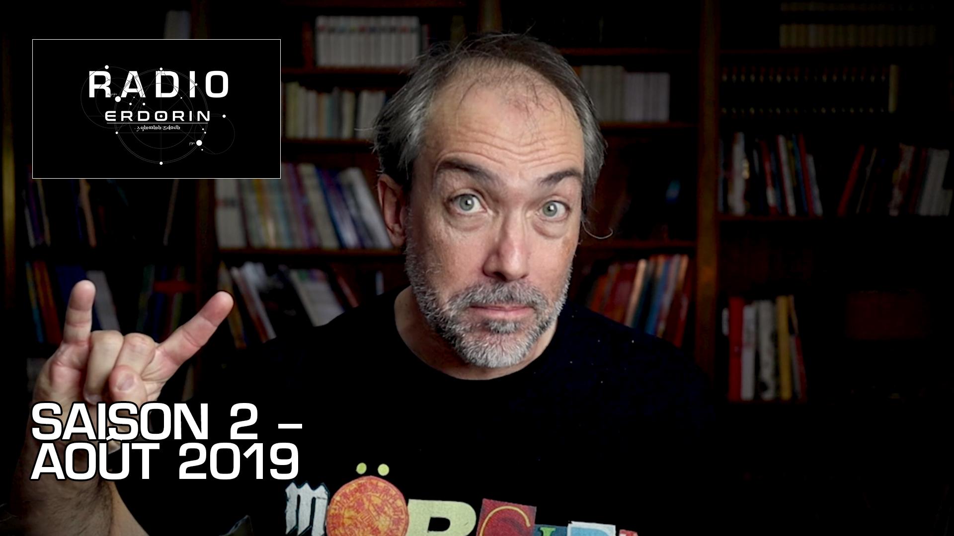 Radio-Erdorin S2E8 – Août 2019
