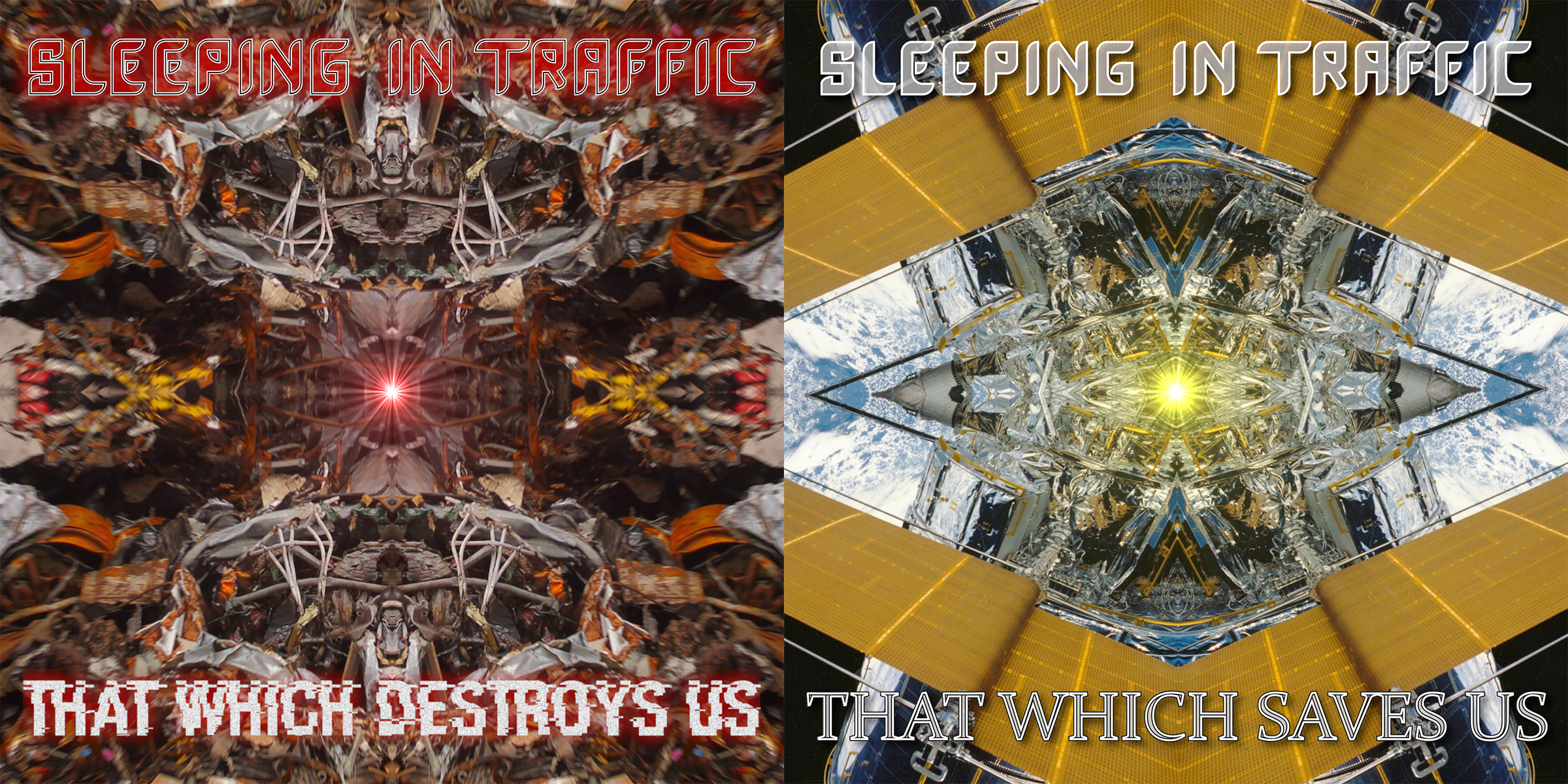 Sleeping in Traffic: That Which Destroys Us / That Which Saves Us