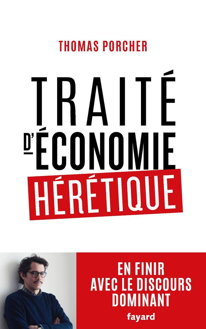 « Traité d'économie hérétique », de Thomas Porcher