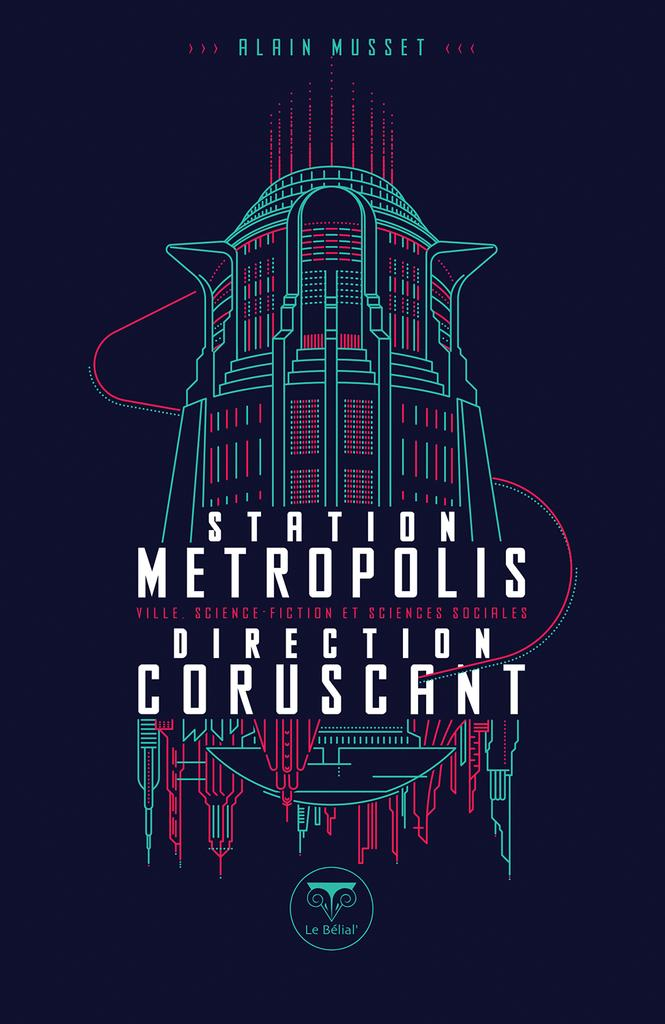 « Station Metropolis Direction Coruscant », d'Alain Musset