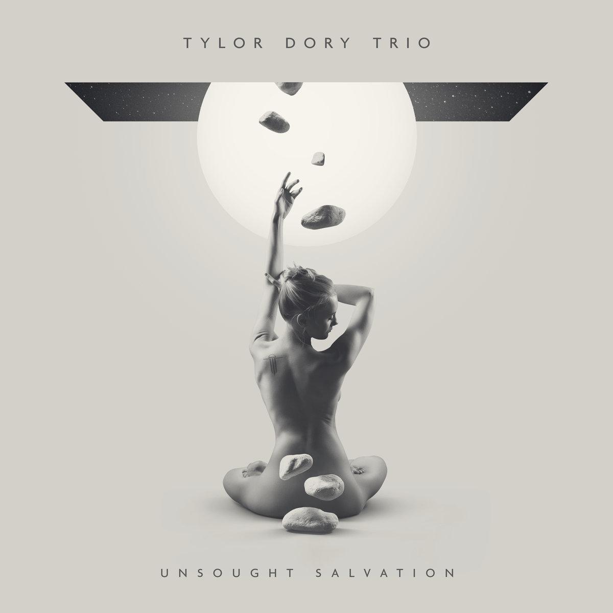 Tylor Dory Trio: Unsought Salvation