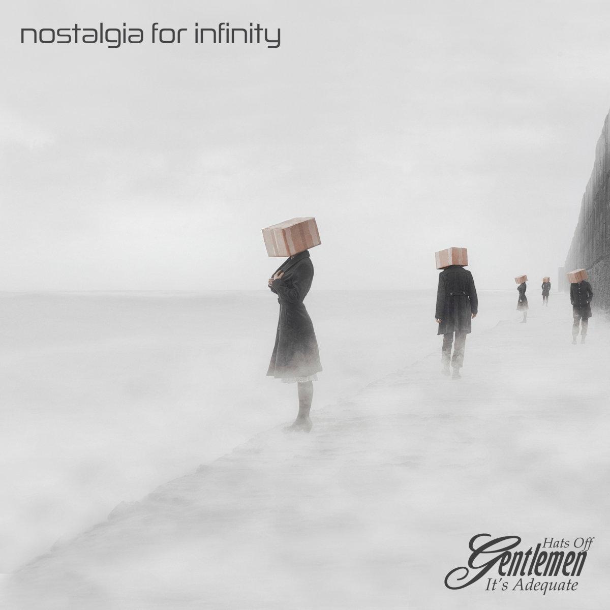 Hats Off Gentlemen It's Adequate: Nostalgia for Infinity