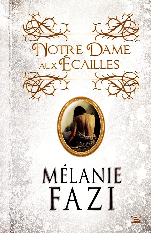 « Notre Dame aux Écailles », de Mélanie Fazi