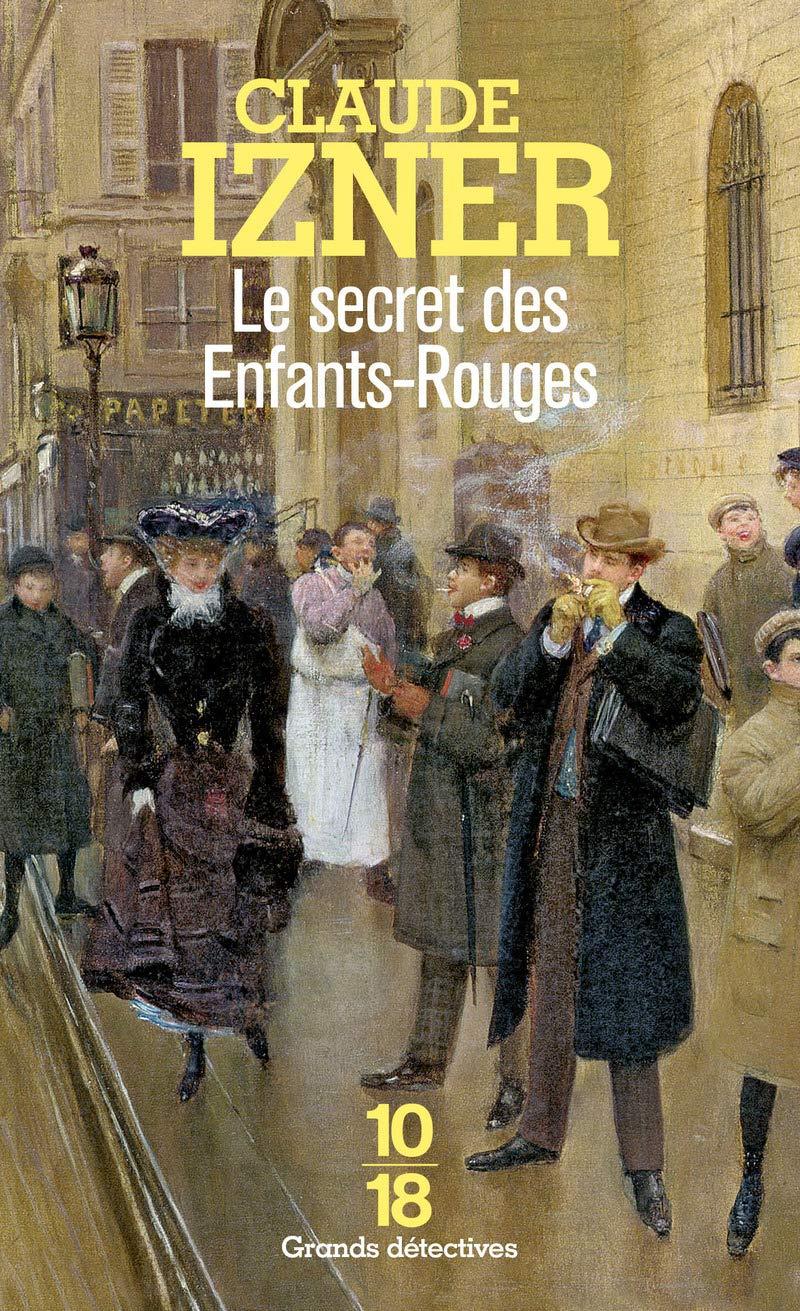 «Le secret des Enfants-Rouges», de Claude Izner