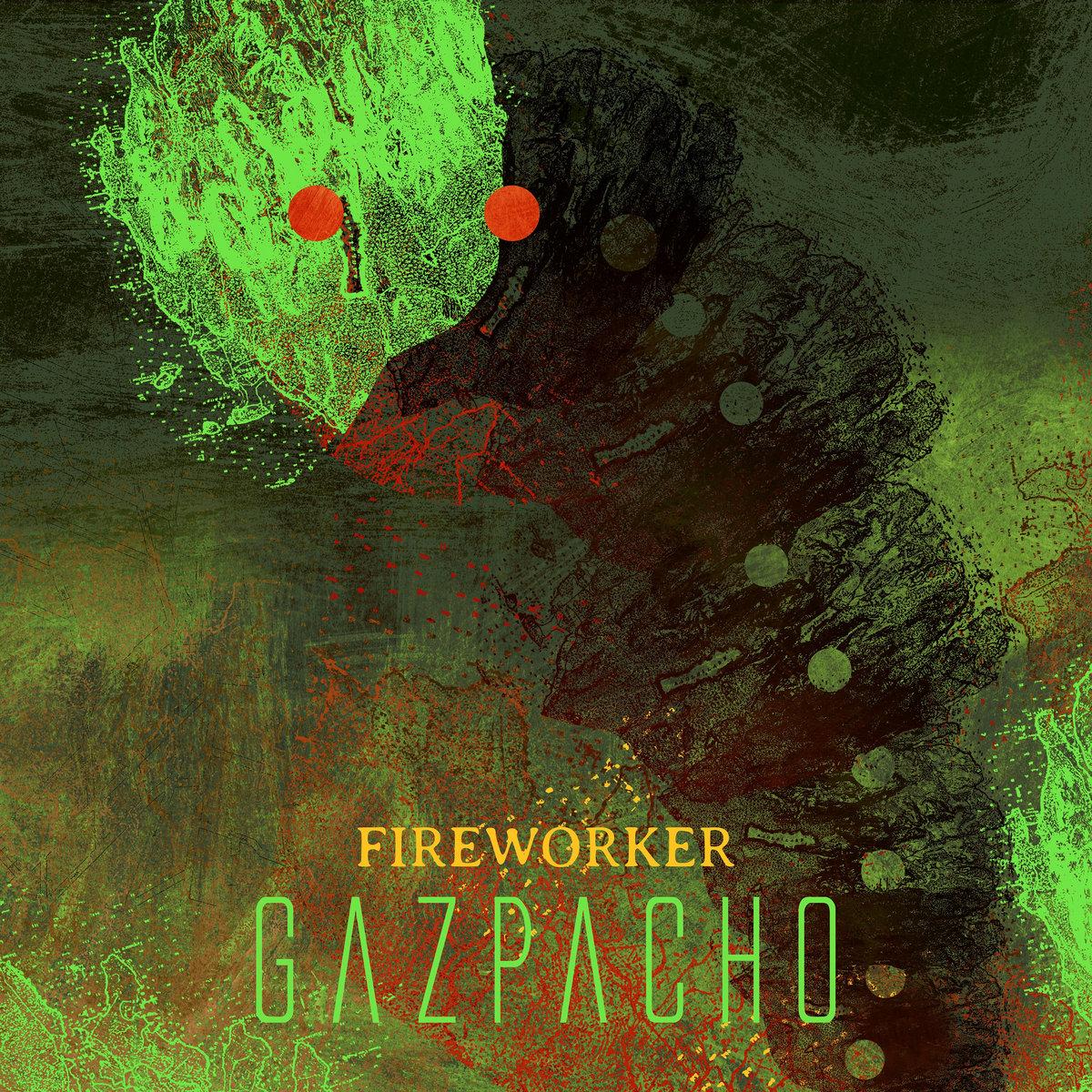 Gazpacho: Fireworker