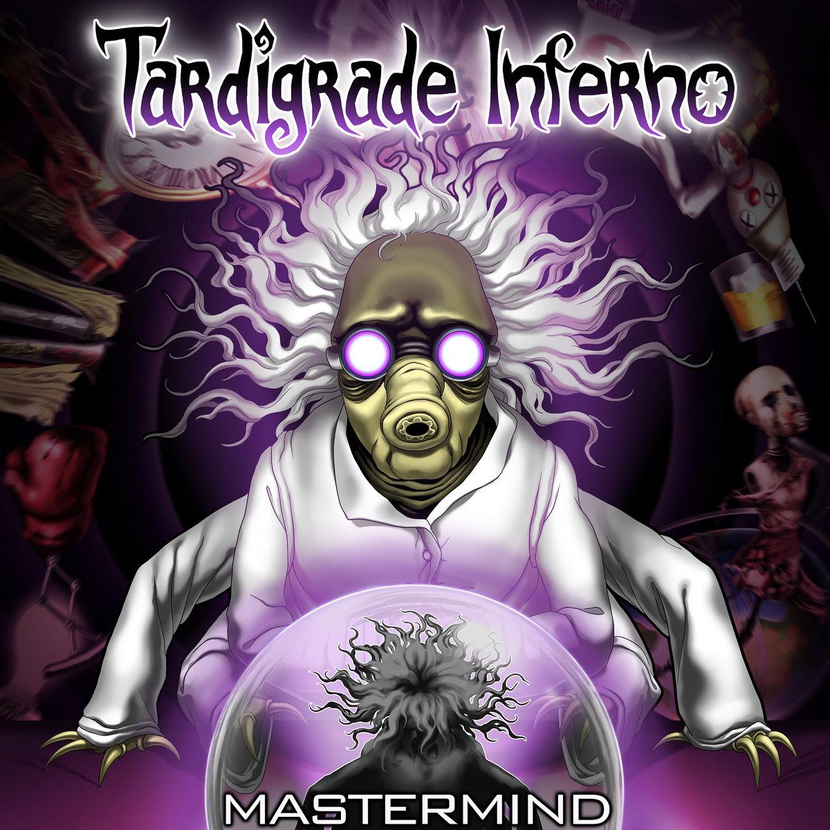 Tardigrade Inferno: Mastermind