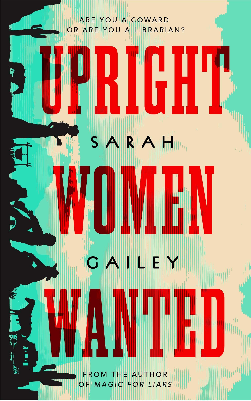 «Upright Women Wanted», de Sarah Gailey