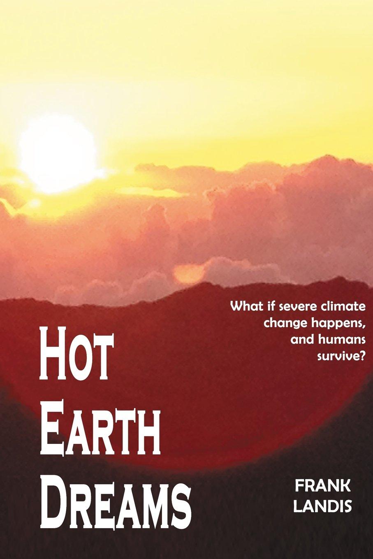 «Hot Earth Dreams», de Frank Landis