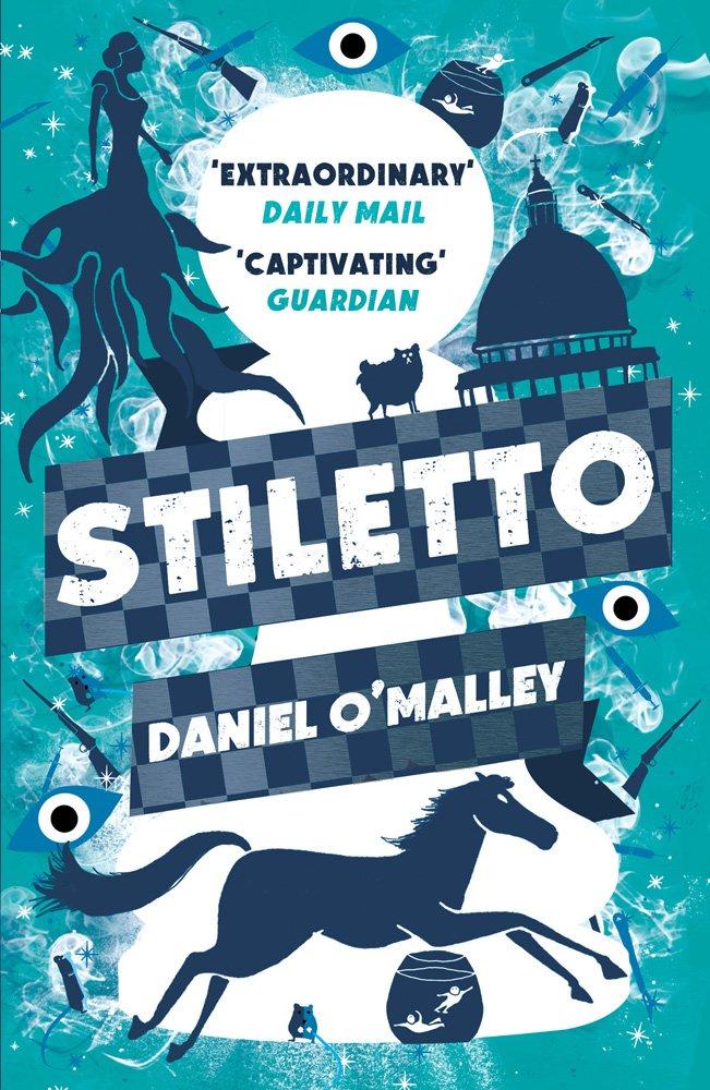 «Stiletto», de Daniel O'Malley