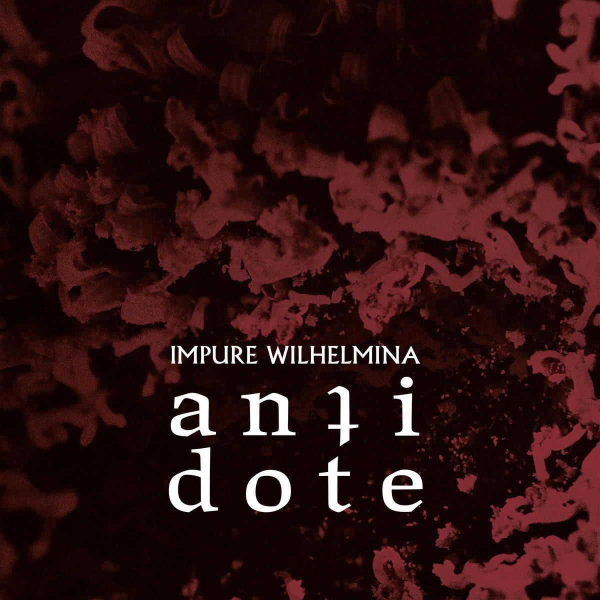 Impure Wilhelmina: Antidote