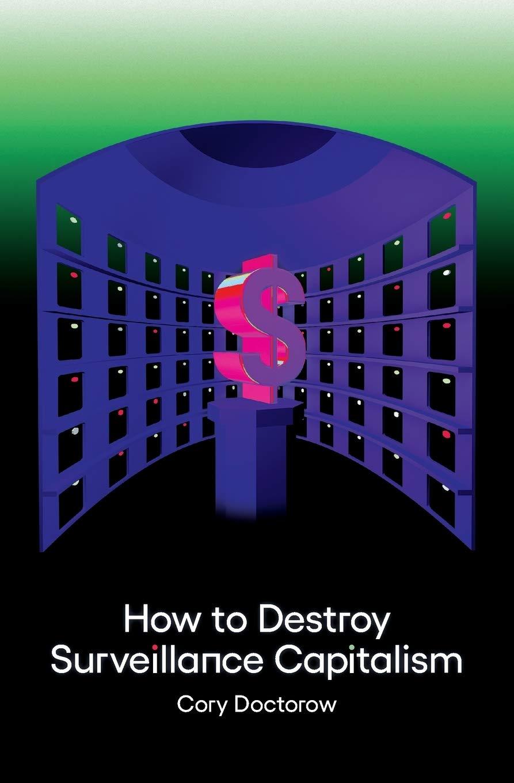 «How to Destroy Surveillance Capitalism», de Cory Doctorow