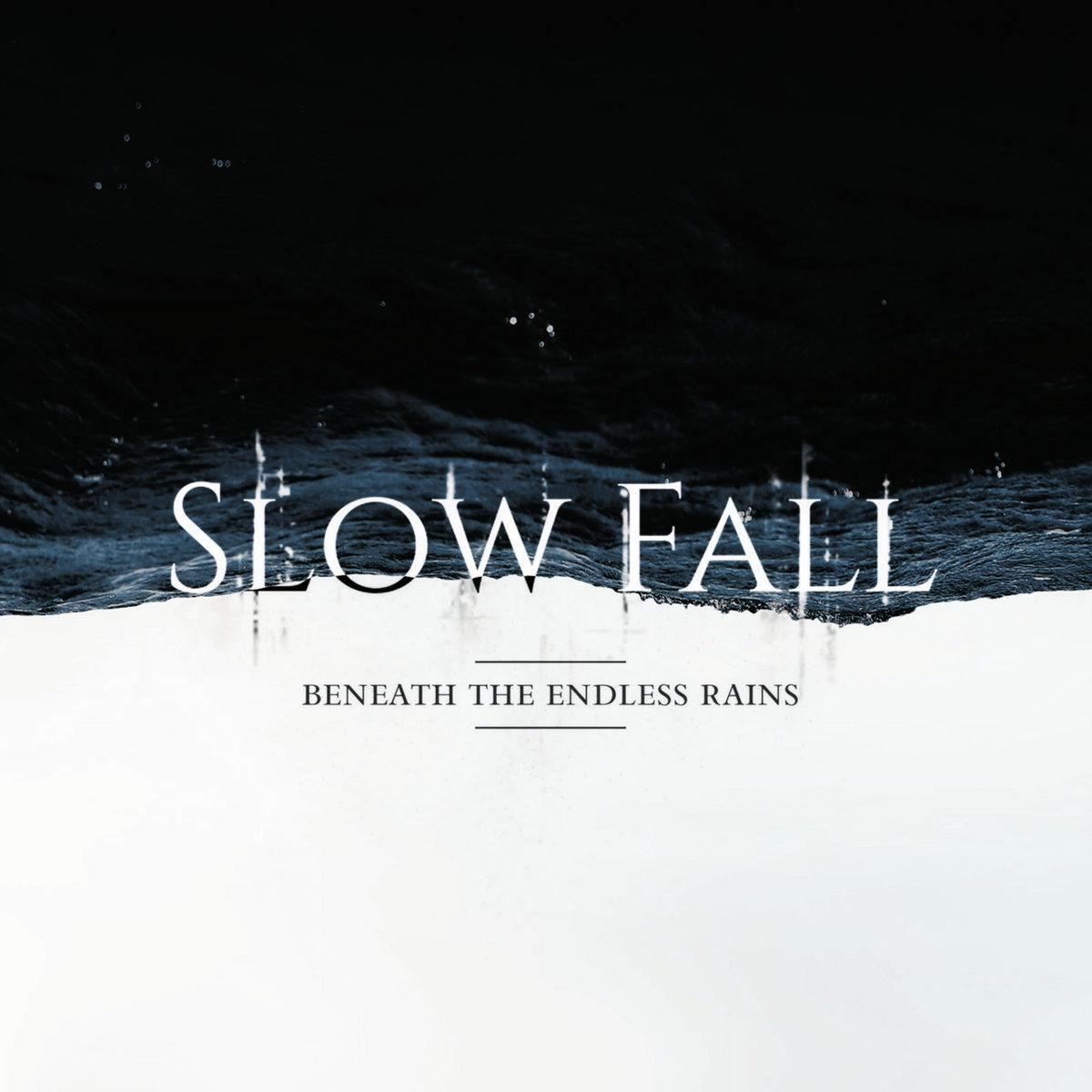 Slow Fall: Beneath the Endless Rains
